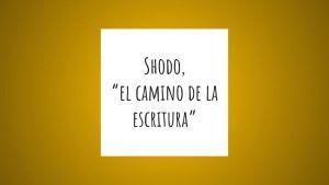 shodo, el camino de la escritura